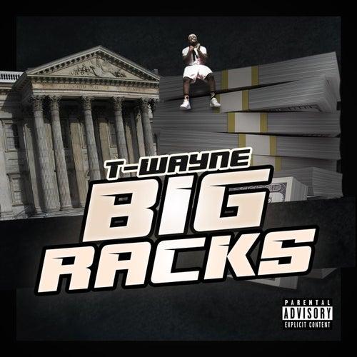 Big Racks von T-Wayne