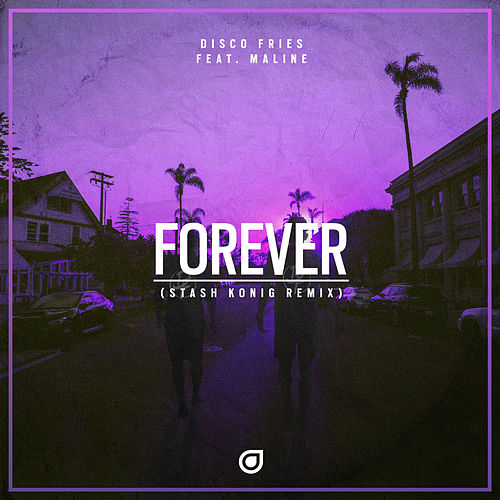 Forever (Stash Konig Remix) by Disco Fries