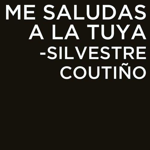 Me Saludas a la Tuya von Silvestre Coutiño
