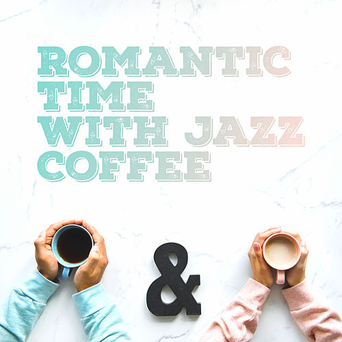 Romantic Time with Jazz Coffee: Mellow Jazz for Lovers, Pure Relaxation, Sex Music, Lounge, Romantic Jazz Music 2019 von Relaxing Instrumental Music