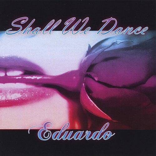 Shall We Dance by Eduardo