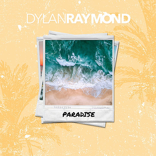 Paradise by Dylan Raymond