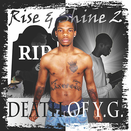 Rise and Shine 2: Death of Y.G. by YG