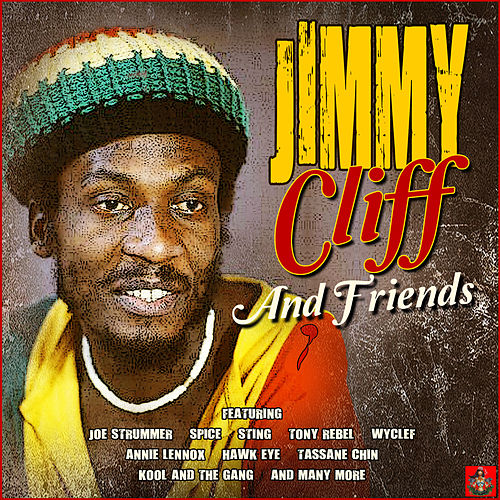 Jimmy Cliff And Friends di Jimmy Cliff