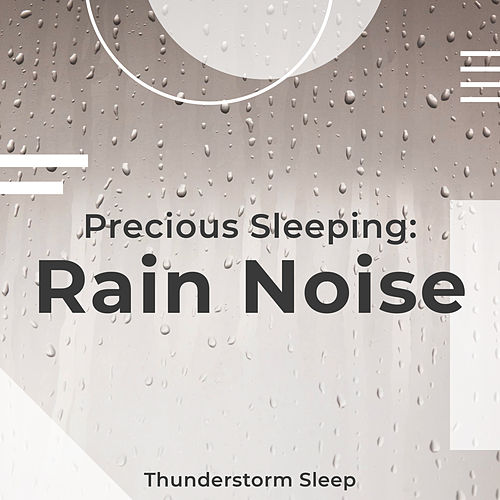 Precious Sleeping: Rain Noise de Thunderstorm Sleep