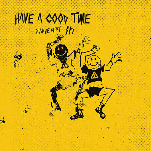 Have A Good Time by Charlie Heat