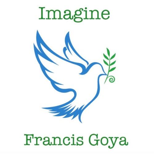 Imagine by Francis Goya
