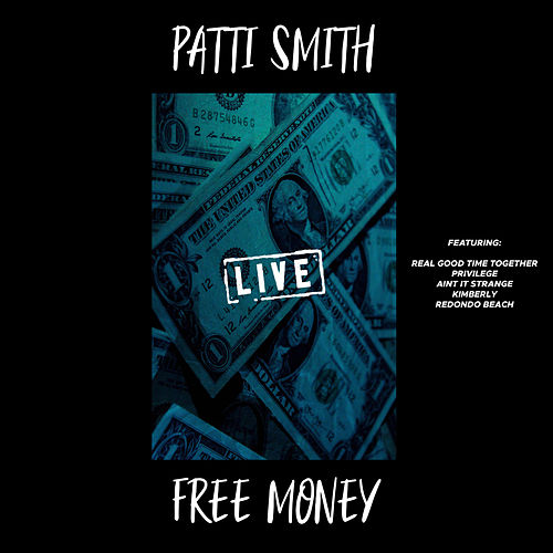 Free Money (Live) by Patti Smith