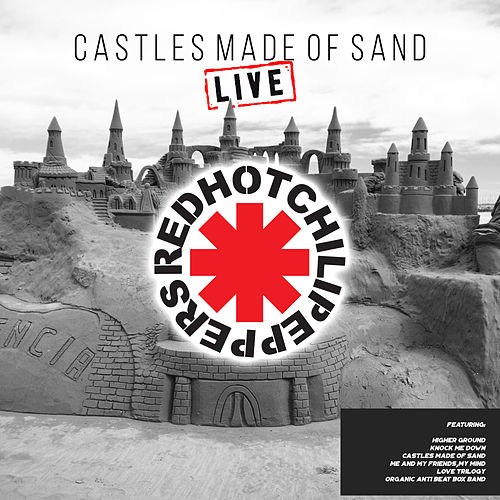 Castles Made Of Sand (Live) von Red Hot Chili Peppers