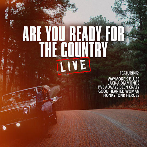 Are You Ready For the Country (Live) by Waylon Jennings