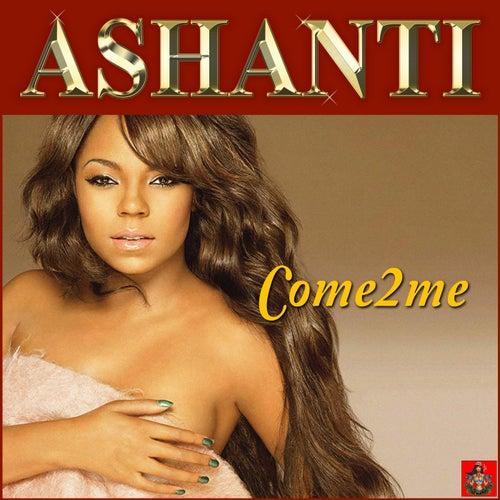 Come 2 Me von Ashanti