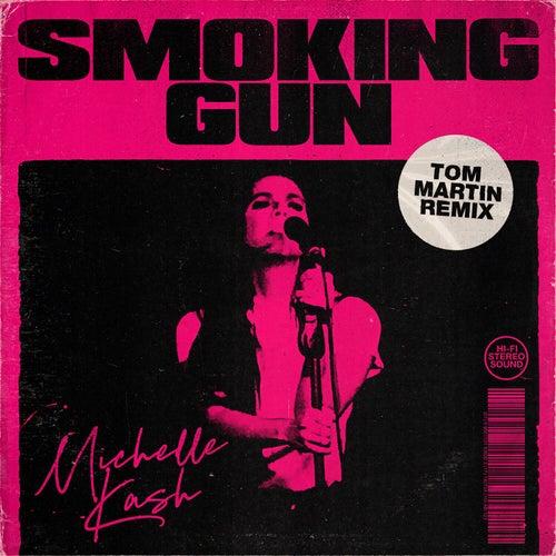 Smoking Gun (Remix) von Michelle Kash