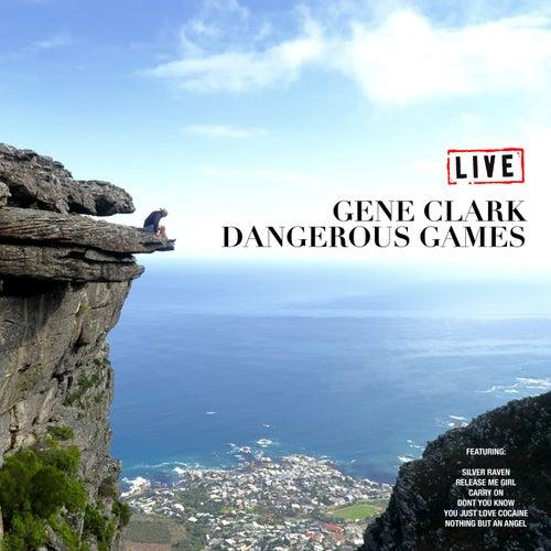 Dangerous Games (Live) von Gene Clark