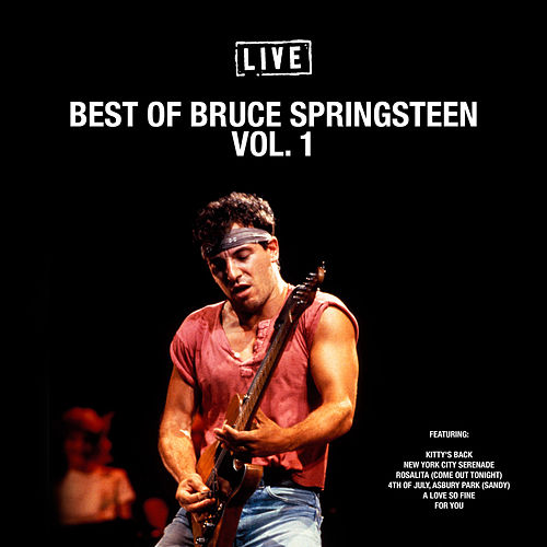 Best of Bruce Springsteen Vol. 1 (Live) by Bruce Springsteen