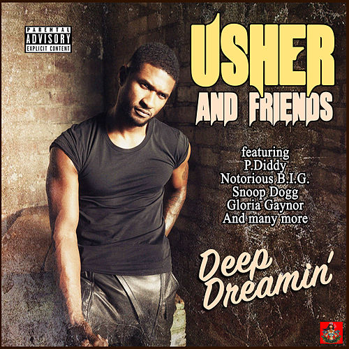 Usher and Friends - Deep Dreamin' by Usher