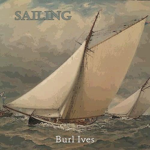 Sailing von Burl Ives