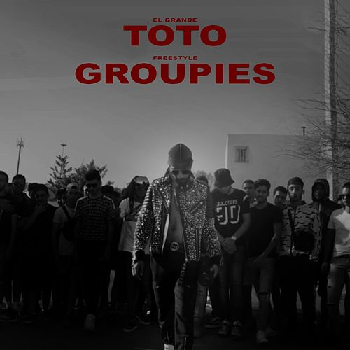 Groupies by ElGrandeToto