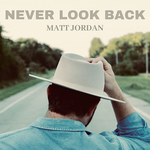Never Look Back by Matt Jordan