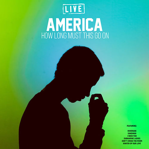 How Long Must This Go On (Live) by America