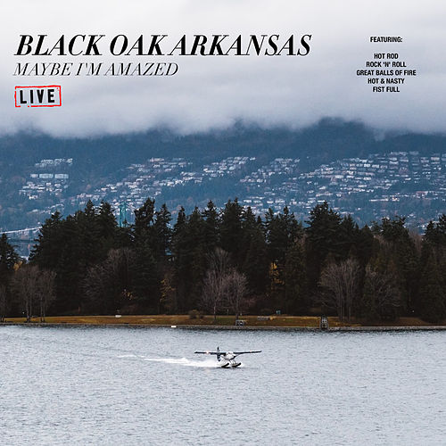 Maybe I'm Amazed (Live) di Black Oak Arkansas
