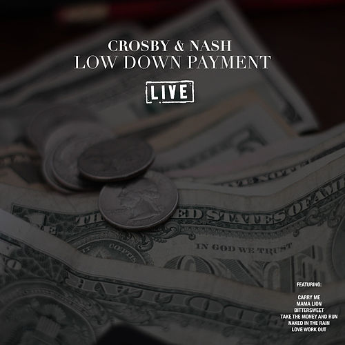 Low Down Payment (Live) de Crosby & Nash