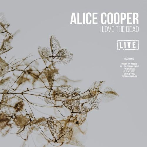 I Love the Dead (Live) by Alice Cooper