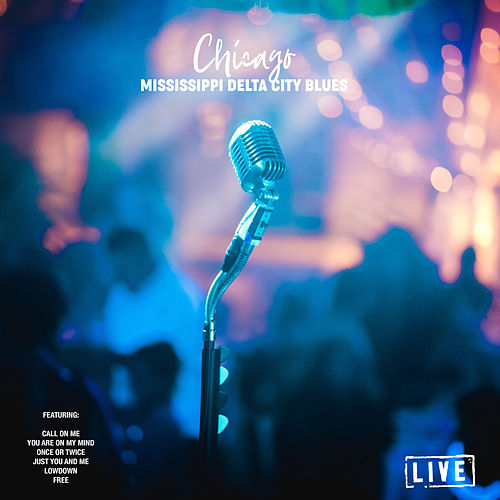 Mississippi Delta City Blues (Live) de Chicago