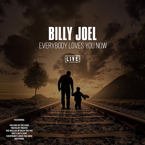 Everybody Loves You Now (Live) by Billy Joel