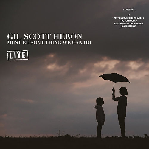Must Be Something We Can Do (Live) von Gil Scott-Heron