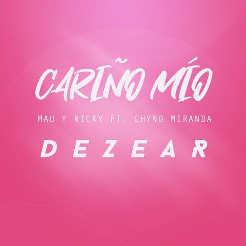 Cariño Mío (Mau y Ricky , Chyno Miranda - Cover) de Dezear