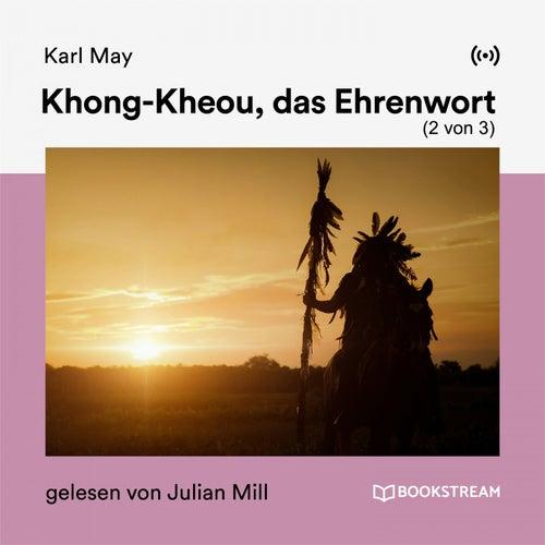 Khong-Kheou, das Ehrenwort (2 von 3) von Karl May