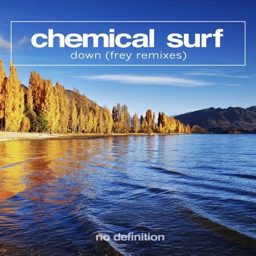 Down (Frey Remixes) von Chemical Surf