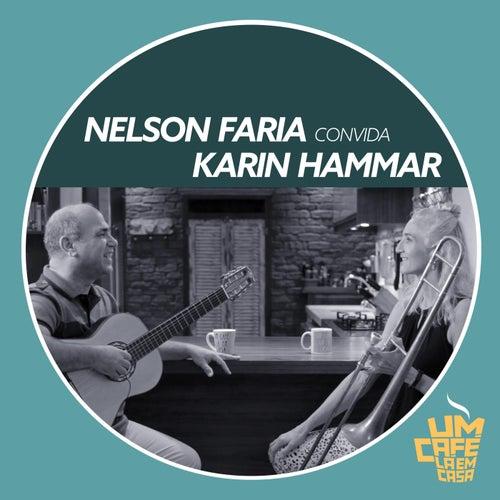 Nelson Faria Convida Karin Hammar: Um Café Lá em Casa de Nelson Faria