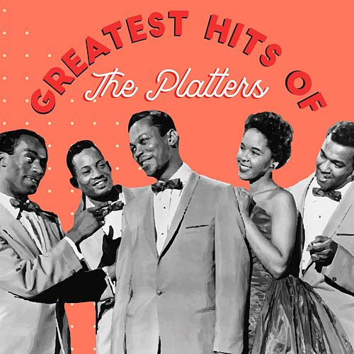 Greatest Hits of the Platters by The Platters