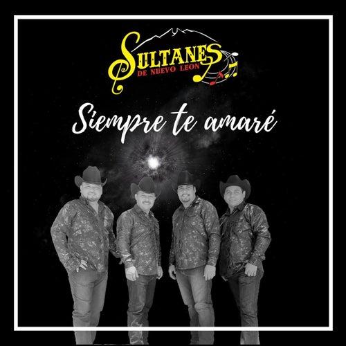 Siempre Te Amaré de Sultanes de Nuevo León