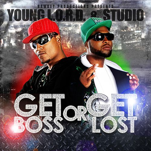 Get Boss or Get Lost by Young L.O.R.D.