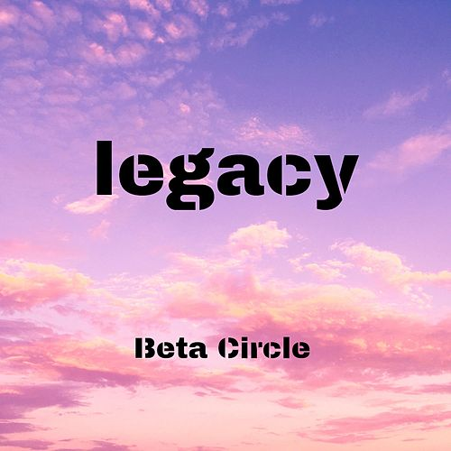 Legacy von Beta Circle