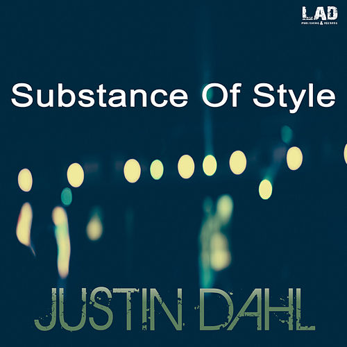 Substance Of Style by Justin Dahl