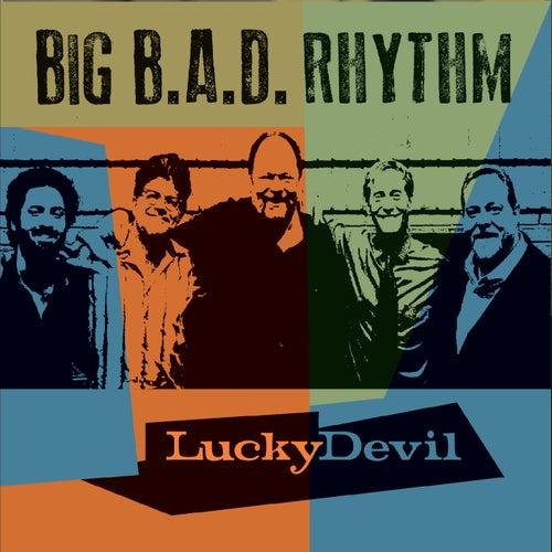 Lucky Devil by Big B.A.D. Rhythm
