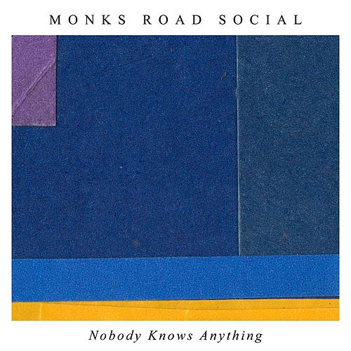 Nobody Knows Anything de Monks Road Social