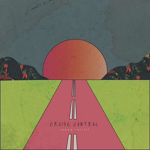 Cruise Control by Reece Ratliff