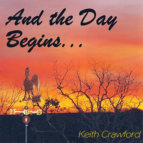 And the Day Begins by Keith Crawford