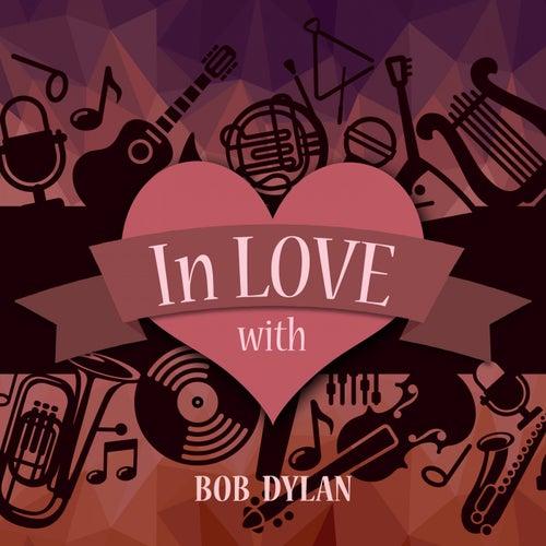 In Love with Bob Dylan de Bob Dylan