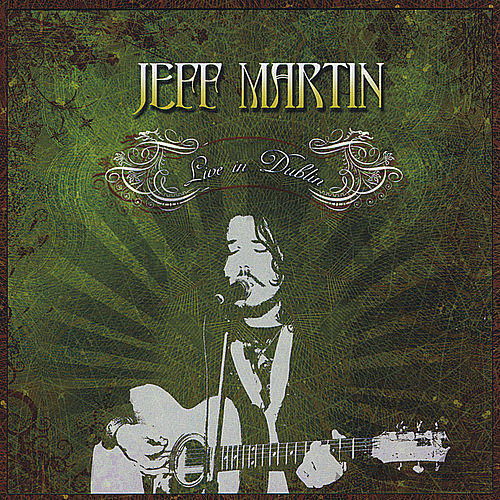 Live in Dublin by Jeff Martin