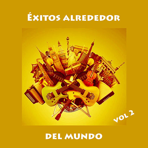 Éxitos Alrededor Del Mundo, Vol 2 by Various Artists