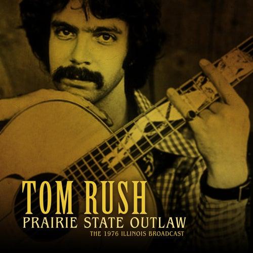 Prairie State Outlaw von Tom Rush