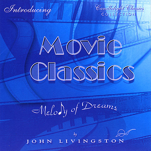 Movie Classics - Melody of Dreams de John Livingston