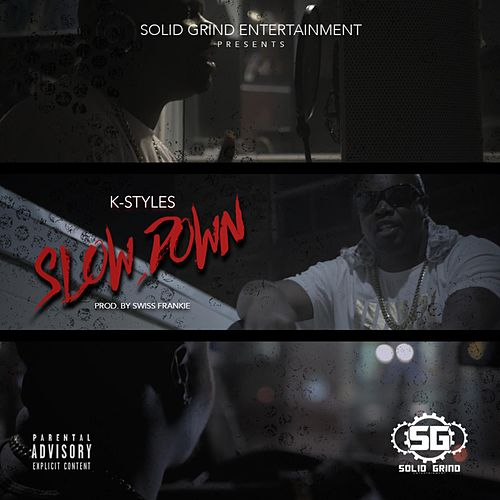 Slow Down by K-Styles
