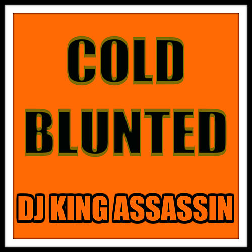 Cold Blunted de Dj King Assassin