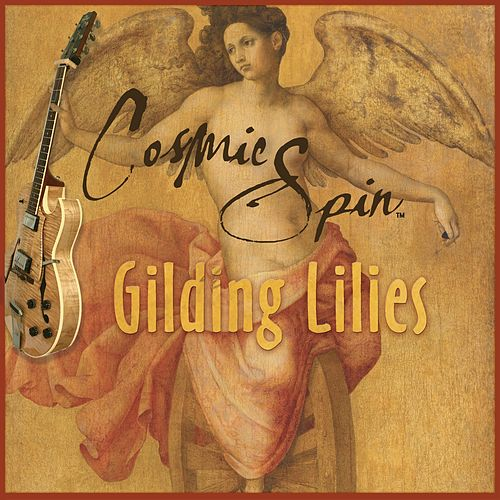 Gilding Lilies - EP de Cosmic Spin